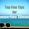 Top Five Tips for Summertime Slimming